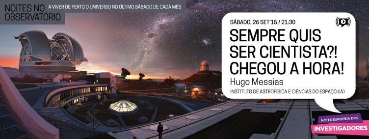 Noites no Observatório – Sempre quis ser cientista?! Chegou a hora!