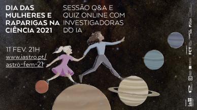 Astronomia no Feminino – Dia Internacional das Mulheres e Raparigas na Ciência 2021